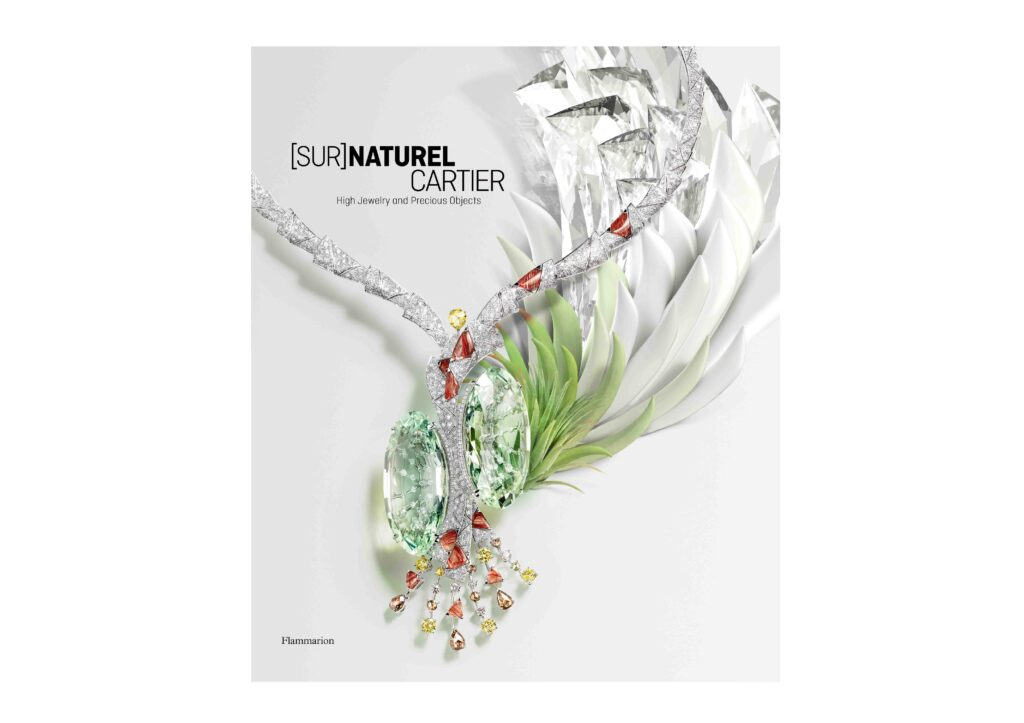 [Sur]Naturel Cartier: High Jewelry and Precious Objects, written by François ChailleandHélène Kelmachter